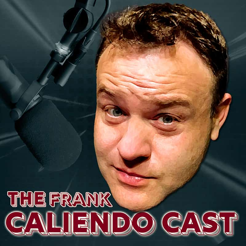 The Frank Caliendo Cast Podcast